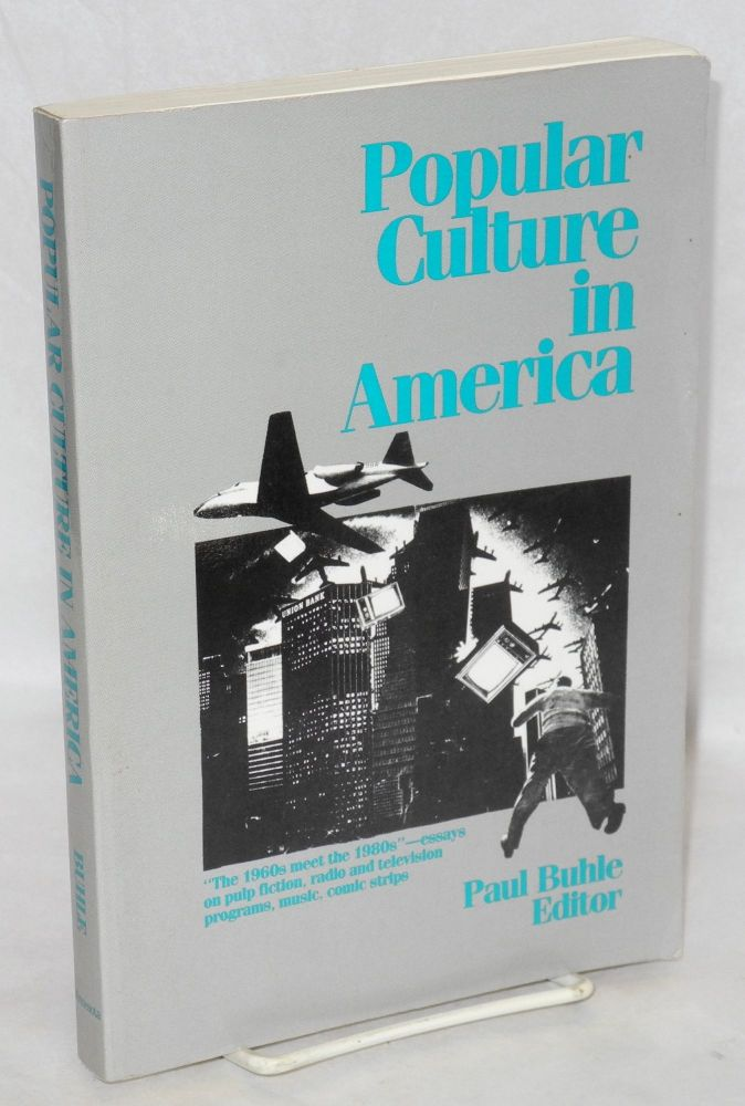 Popular culture in America. Paul Buhle, ed.