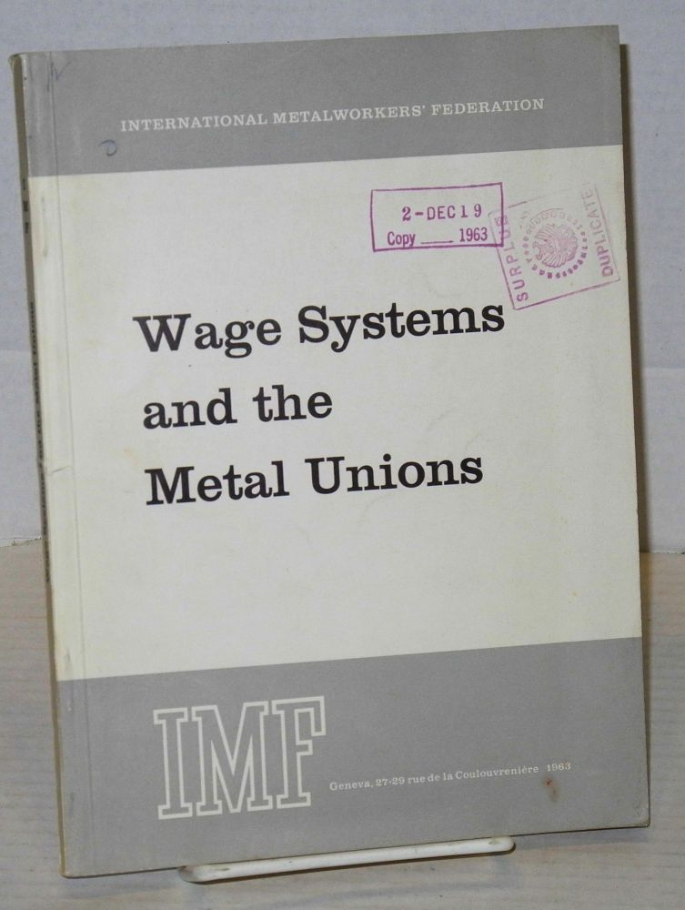 Wage systems and the metal unions; a trade union training manual. International Metalworkers' Federation.