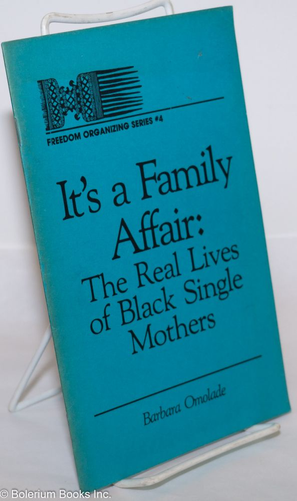 The It's a family affair: the real lives of black single mothers. Barbara Omolade.