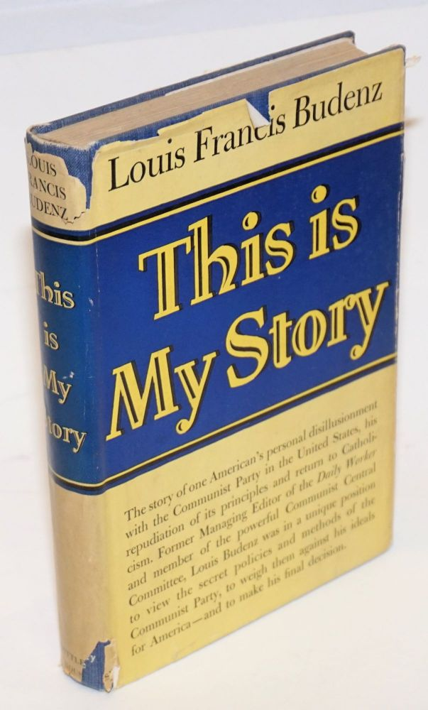 This is my story. Louis Francis Budenz.