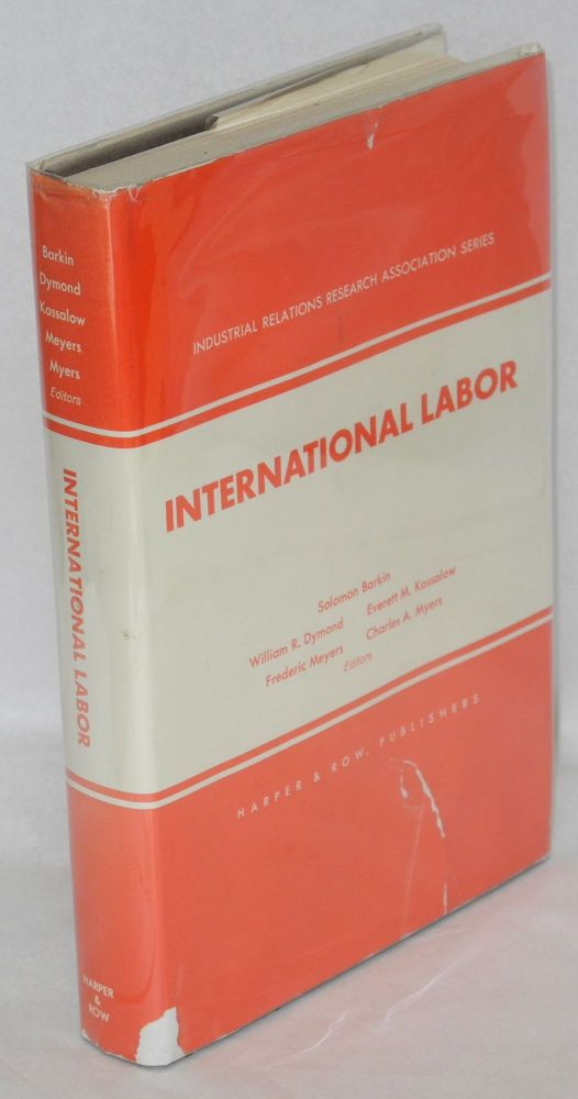 International labor. Solomon Barkin, Frederic Meyers, Everett M. Kassalow, William Dymond, eds Charles A. Myers.