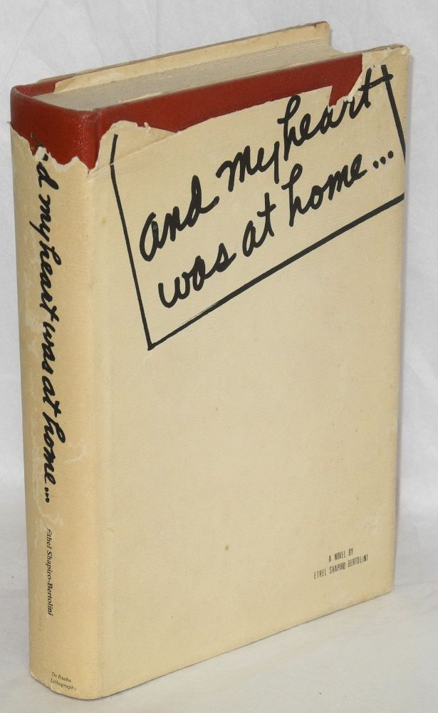 And my heart was at home . Edited by Patricia Leonard. Ethel Shapiro-Bertolini.