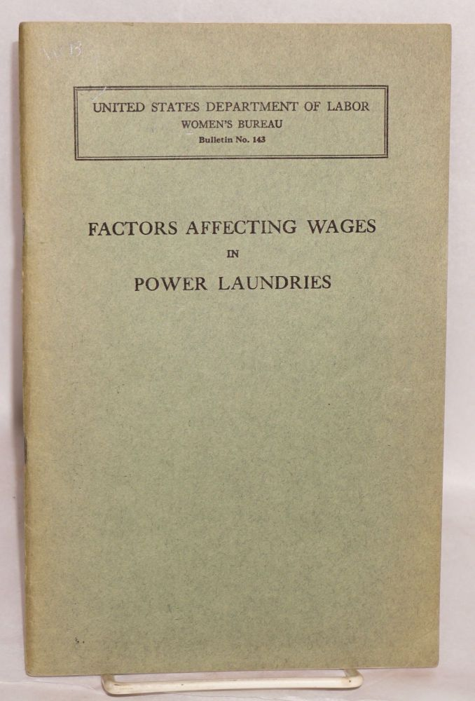 Factors affecting wages in power laundries. Bertha M. Nienburg, Bertha Blair.