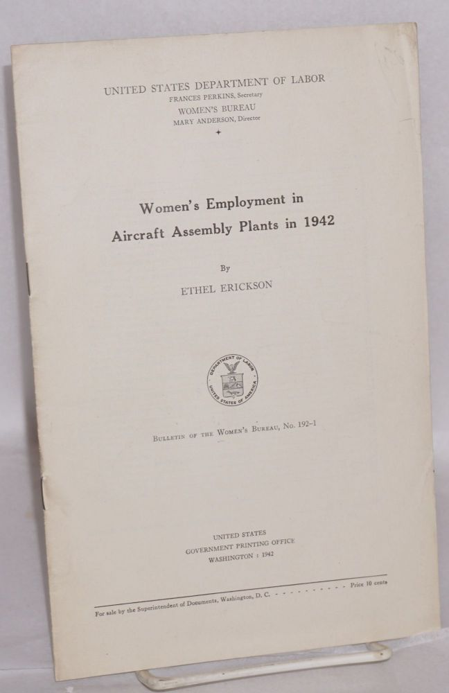 Women's employment in aircraft assembly plants in 1942. Ethel Erickson.