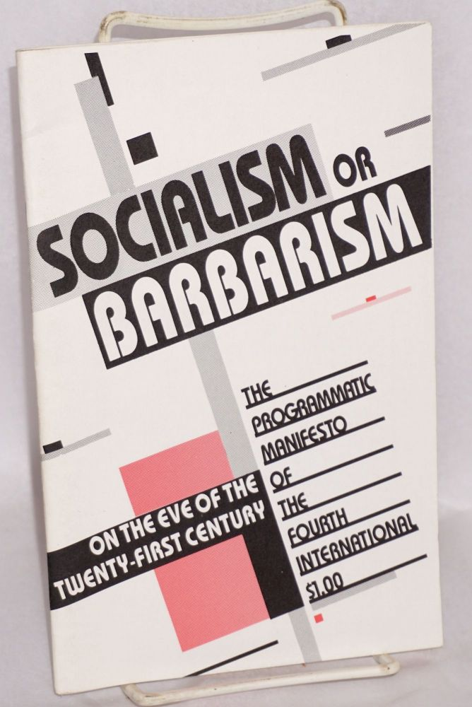 Socialism or barbarism on the eve of the 21st century (Programmatic manifesto of the Fourth International). Fourth International.