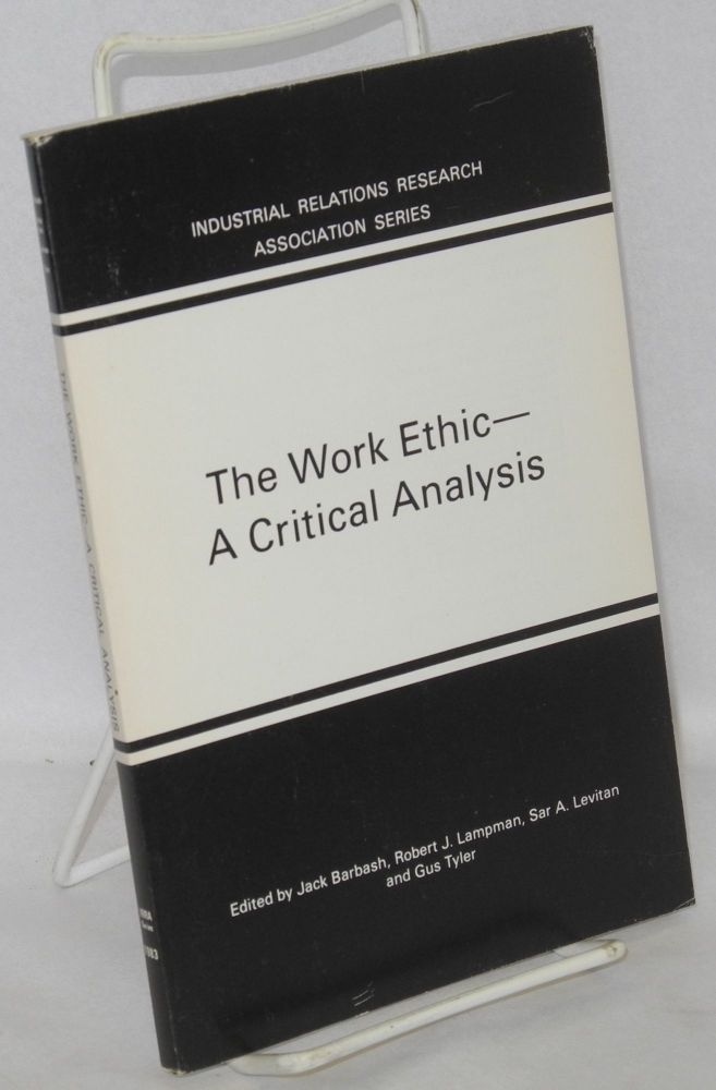 The work ethic: a critical analysis. Jack Barbash.