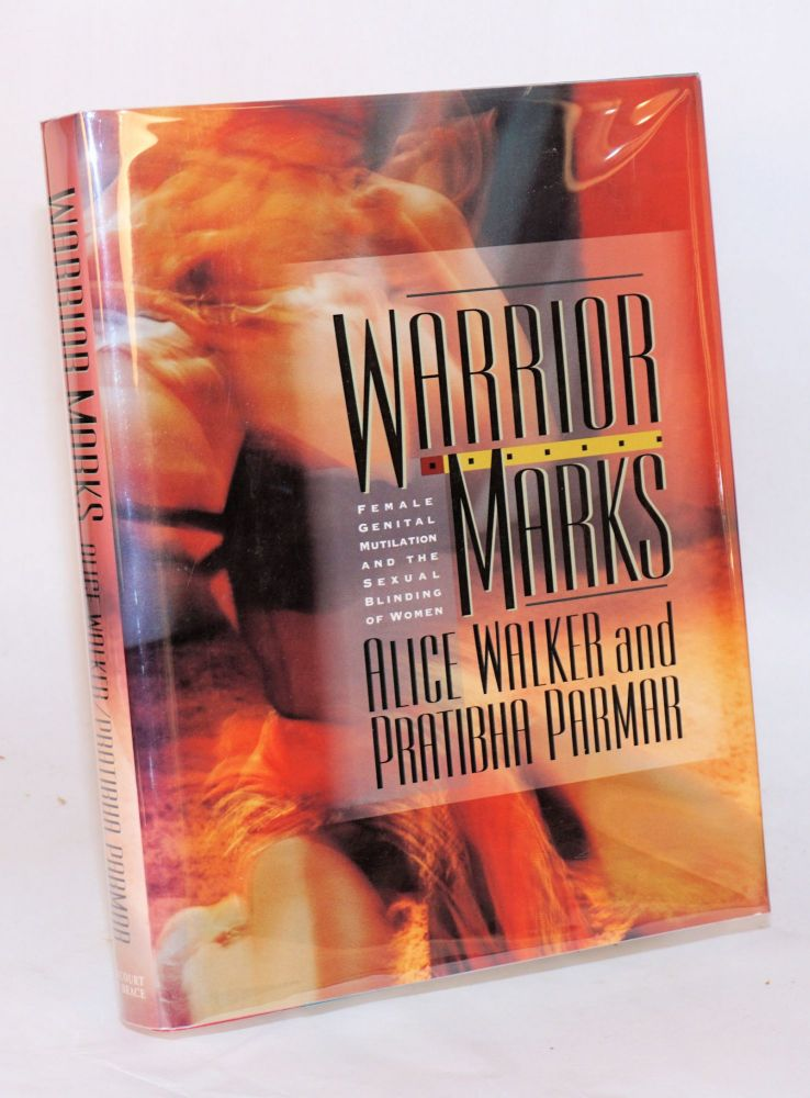 Warrior marks; female genital mutilation and the sexual blinding of women. Alice Walker, Pratibha Parmar.