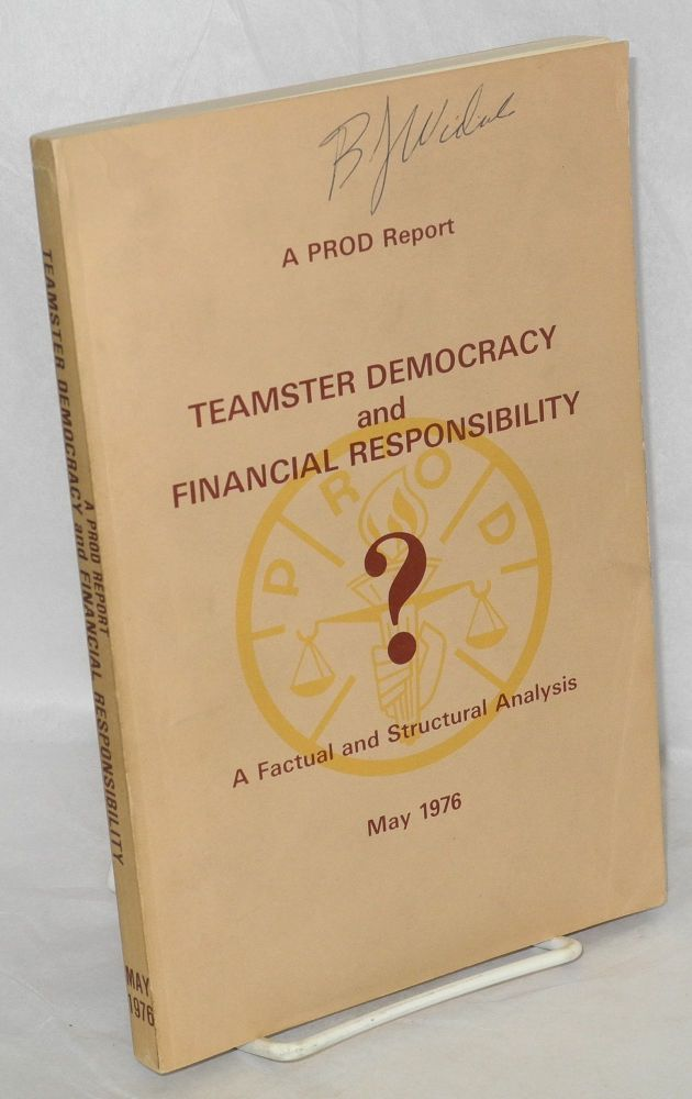 Teamster democracy and financial responsibility. A factual and structural analysis. PROD.