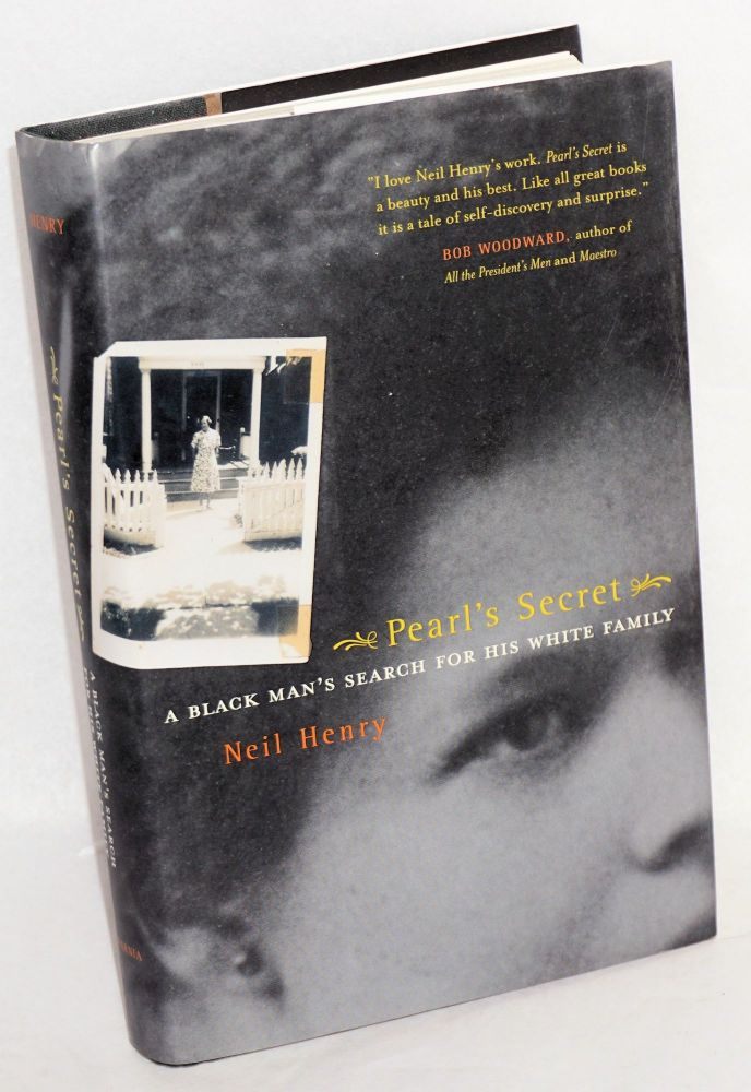 Pearl's secret; a black man's search for his white family. Neil Henry.