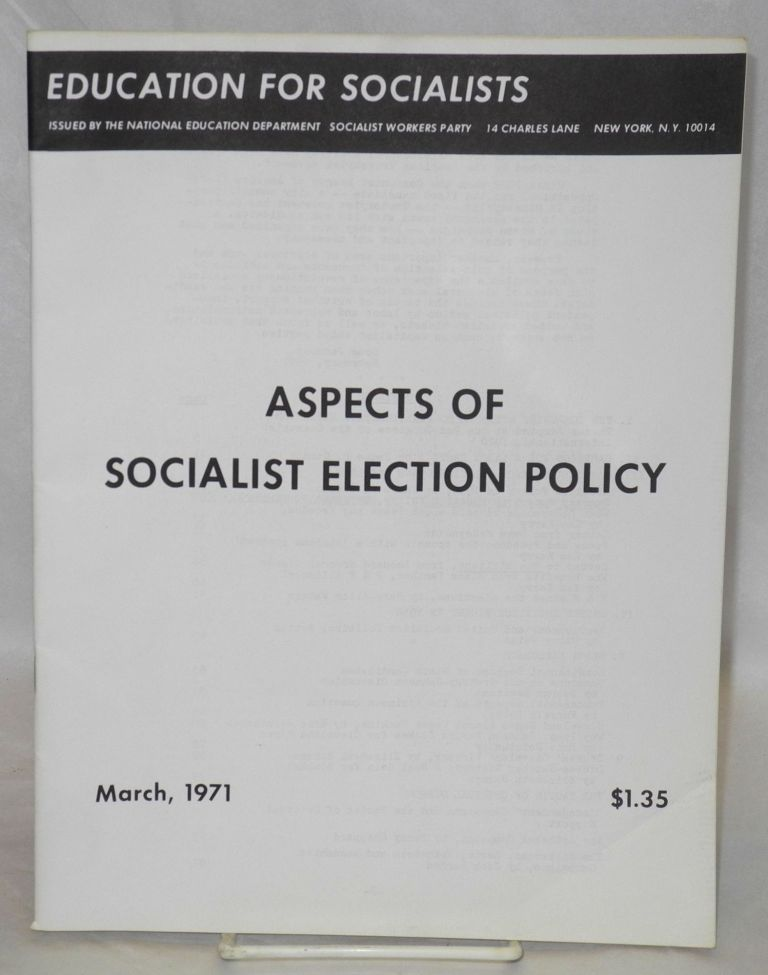 Aspects of socialist election policy. Socialist Workers Party.