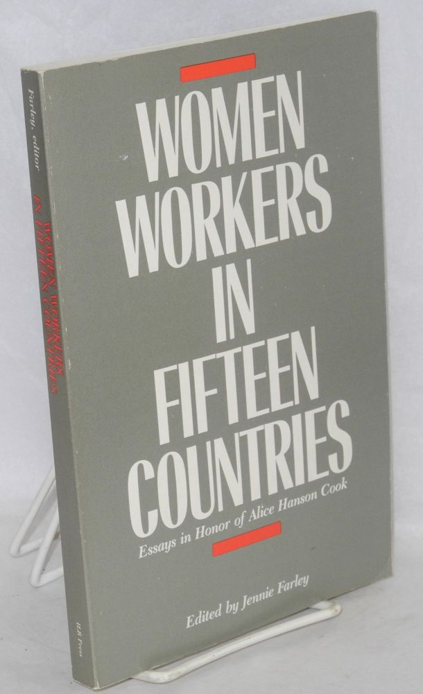 Women workers in fifteen countries, essays in honor of Alice Hanson Cook. Jennie Farley, ed.