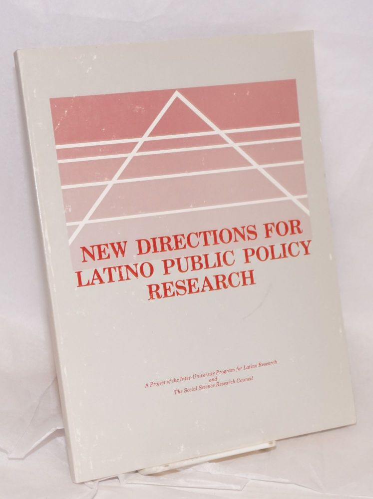 New Directions for Latino Public Policy Research; projects funded by the Inter-University Program for Latino Research and the Social Science Research Council. Harriet Romo.
