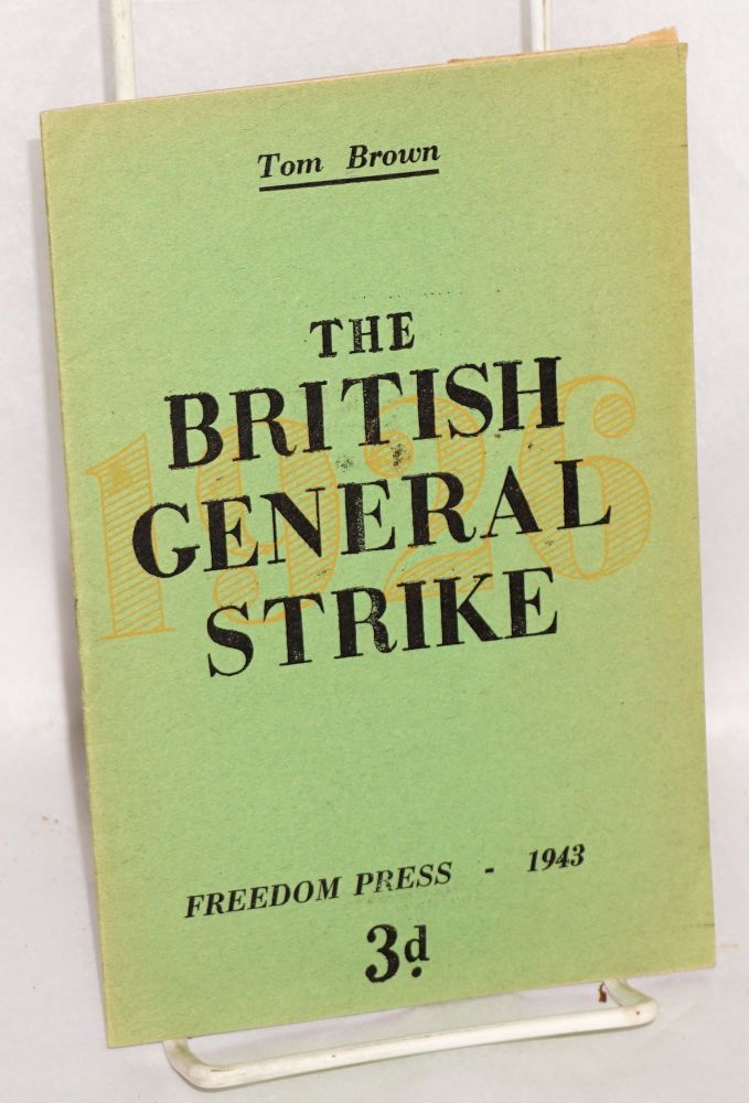 The British general strike. Tom Brown.