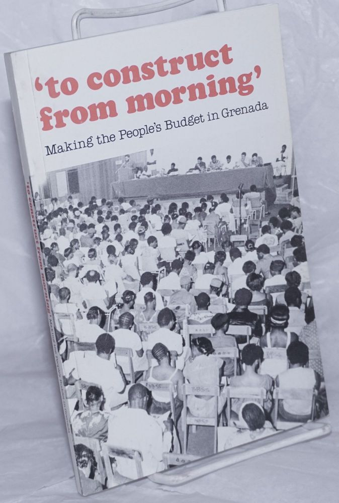 ' 'To construct from morning'; making the people's budget in Grenada