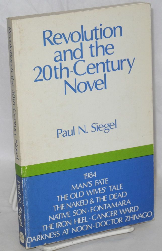 Revolution and the 20th-Century novel. Paul H. Siegel.