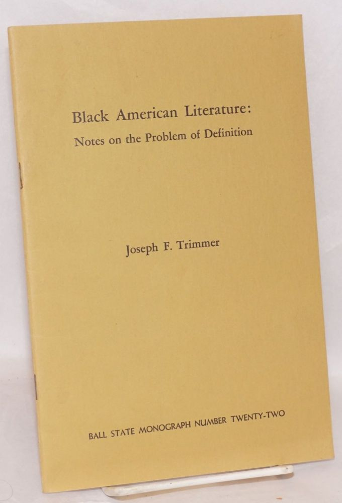 Black American literature: notes on the problem of definition. Joseph F. Trimmer.