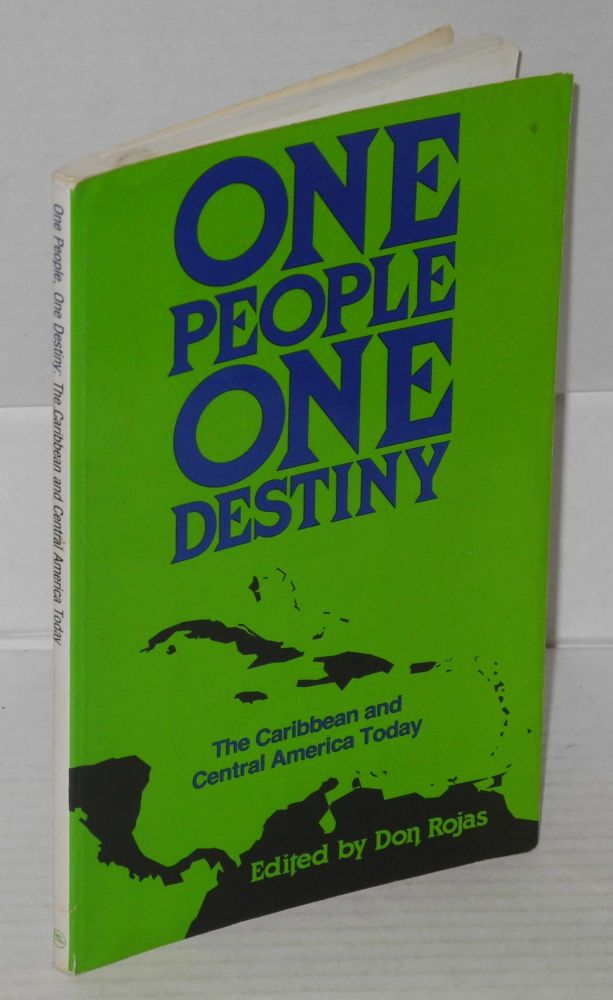One people, one destiny; the Caribbean and Central America today. Don Rojas.
