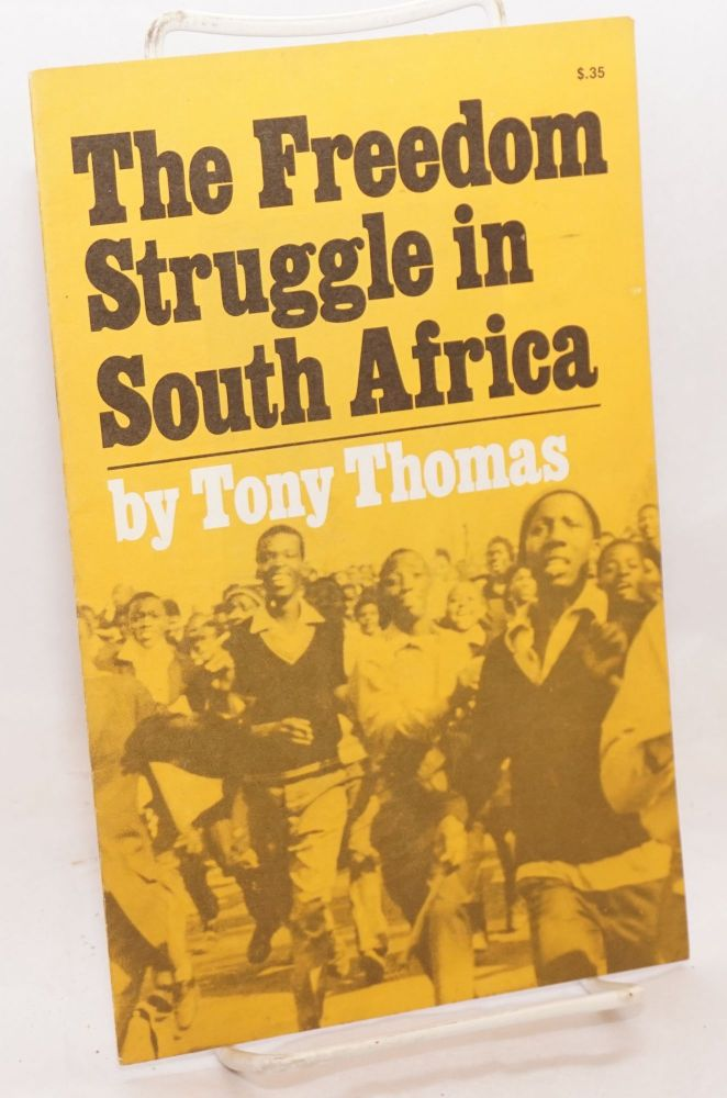 The freedom struggle in South Africa. Tony Thomas.