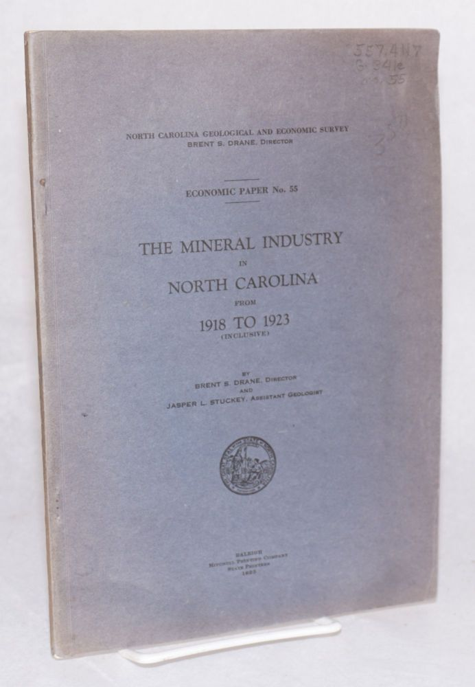 The mineral industry in North Carolina from 1918 to 1923: (inclusive). Brent S. Drane, Jasper L. Stuckey.