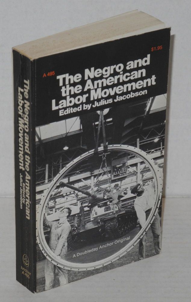 The Negro and the American labor movement. Julius Jacobson, ed.