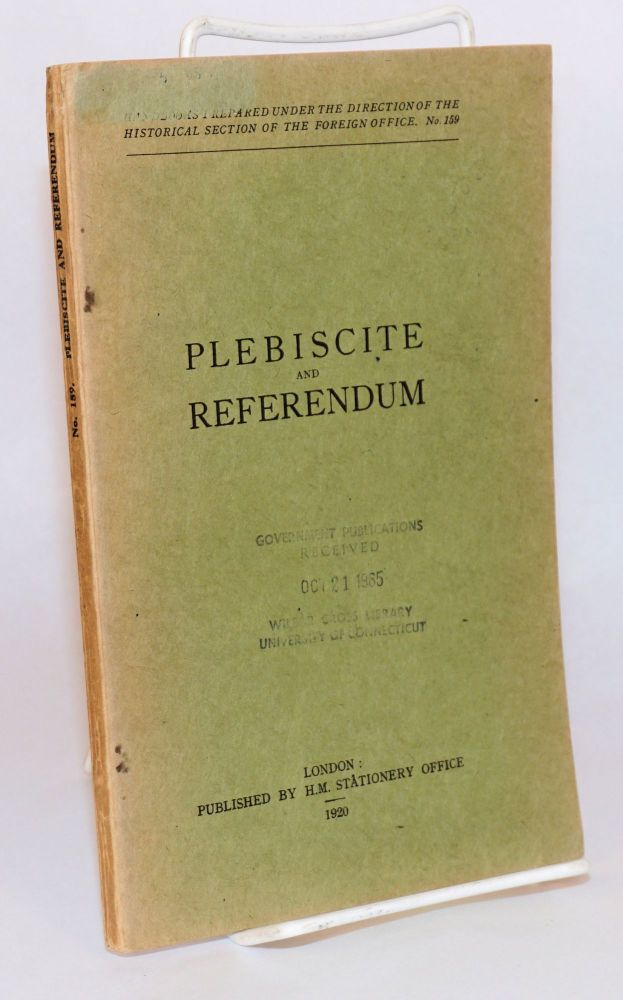 Plebiscite and referendum. Foreign Office Great Britain., Historical Section.