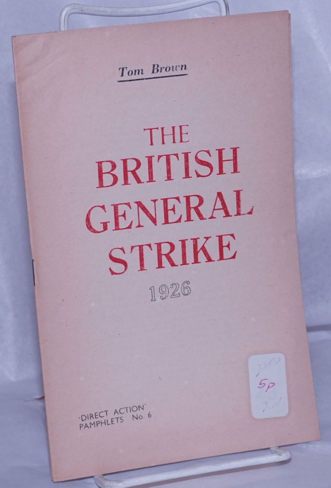 The British general strike 1926. Tom Brown.