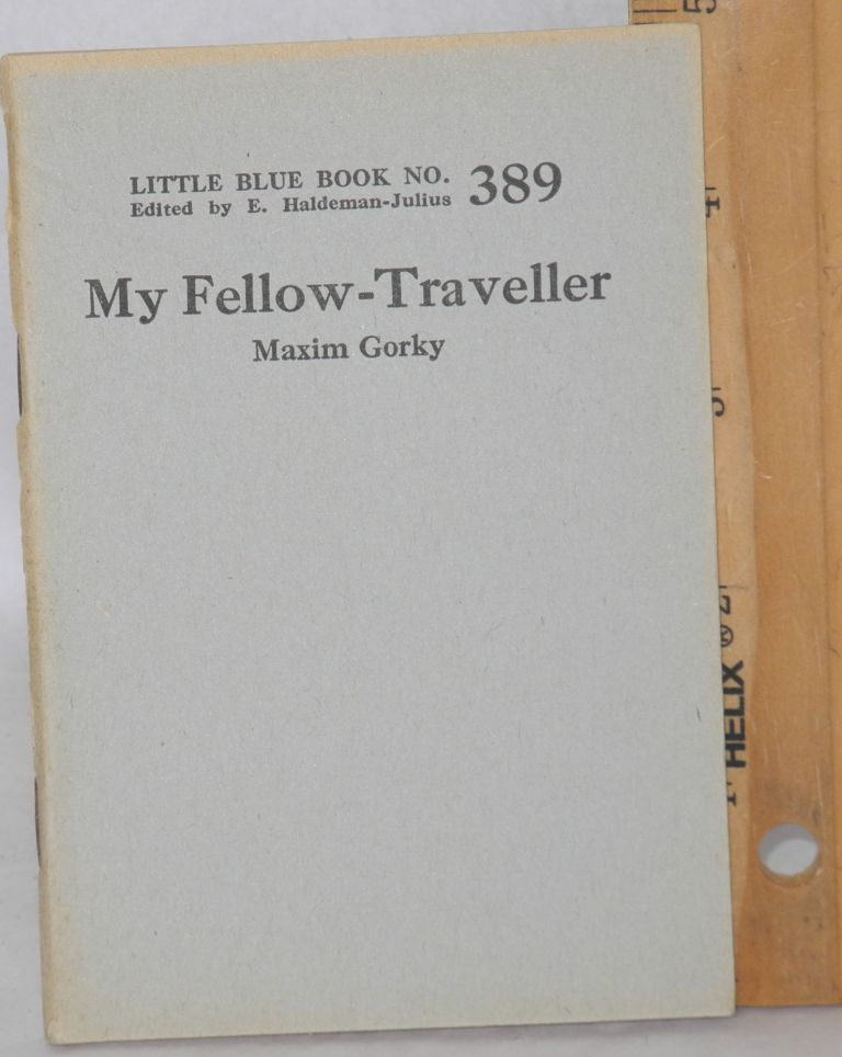 My fellow-traveller (the story of a journey). Maxim Gorky.