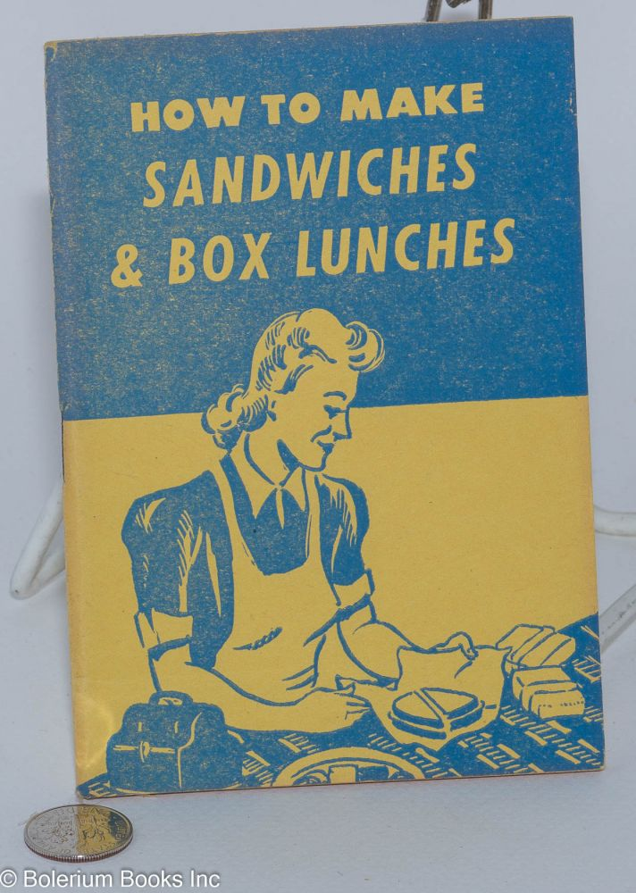 How to make sandwiches and box lunches. Gloria Goddard.