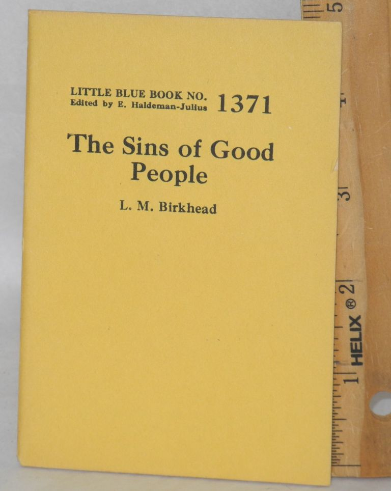 The sins of good people. L. M. Birkhead.