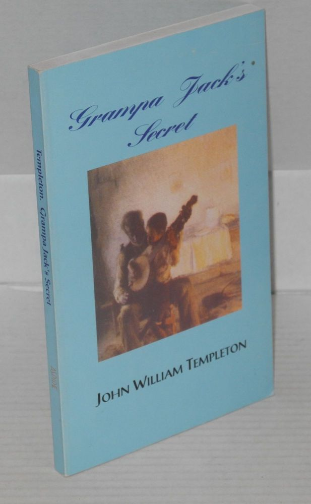 Grandpa Jack's secret. John William Templeton.