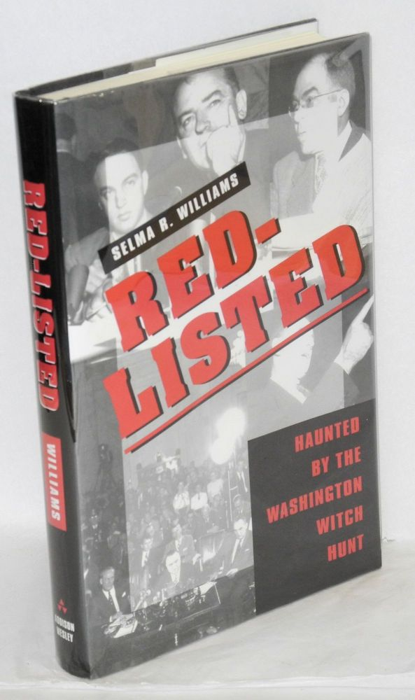 Red-listed; haunted by the Washington witch hunt. Selma R. Williams.