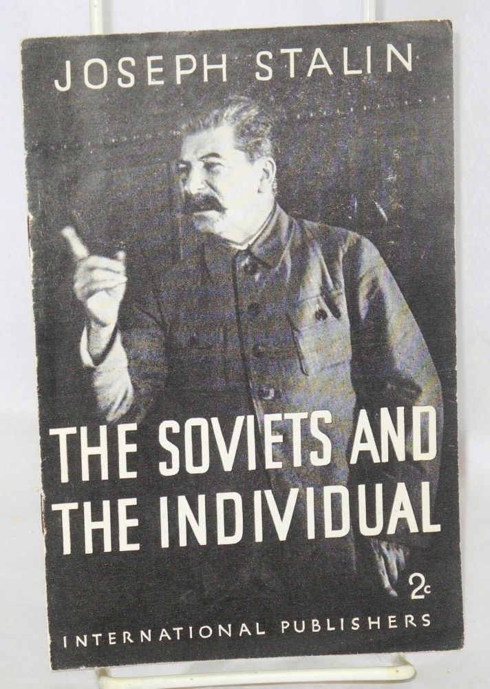 The Soviets and the individual. Joseph Stalin.