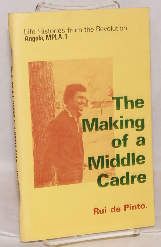 The making of a middle cadre: the story of Rui de Pinto; illustrated by Selma Waldman. Don Barnett, Rui de Pinto, taped.