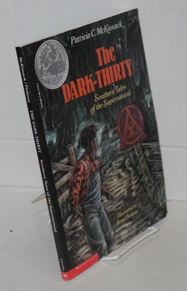 The dark-thirty: Southern tales of the supernatural. Patricia McKissack, , Brian Pinkney.