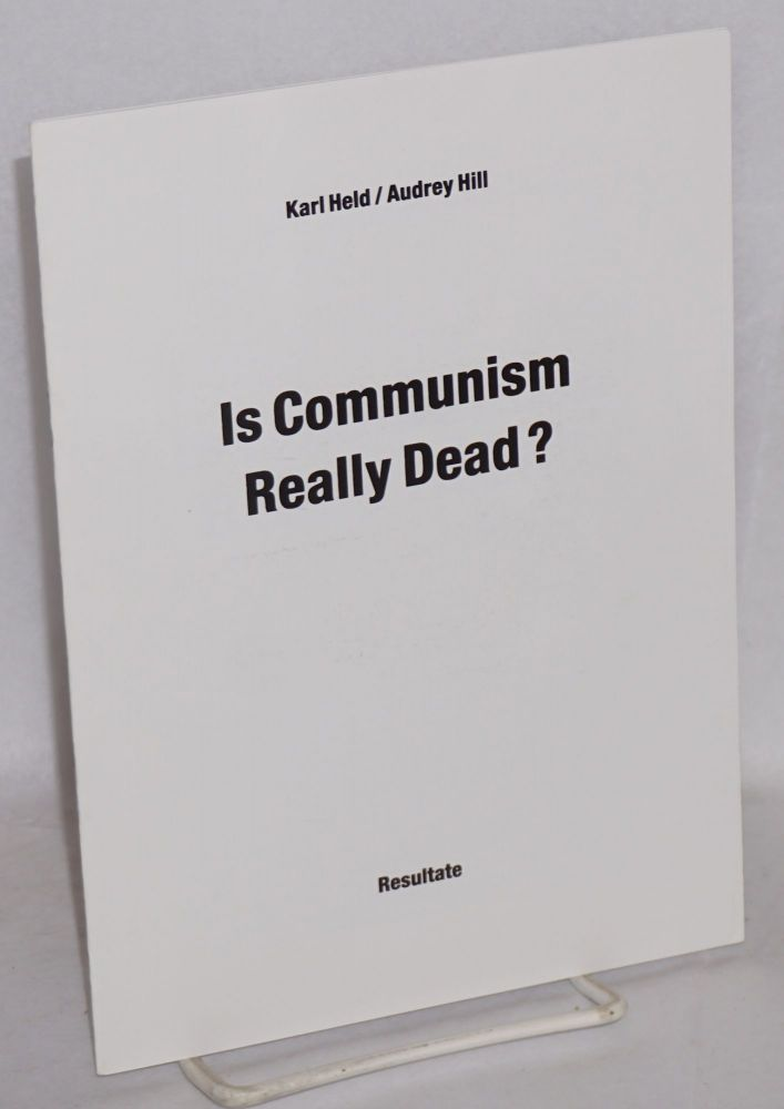 Is Communism really dead? Karl Held, Audrey Hill.