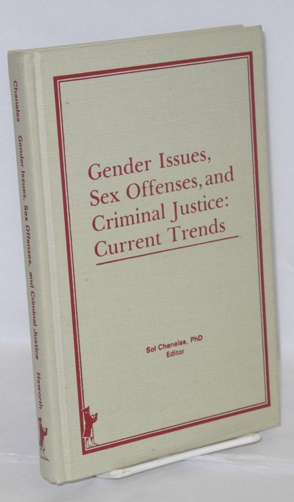 Gender issues, sex offenses, and criminal justice: current trends. Sol Chaneles.