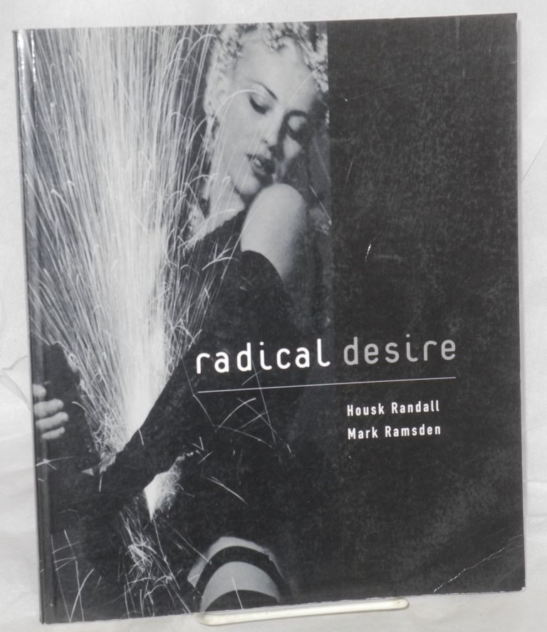 Radical desire. Housk Randall, Mark Ramsden.