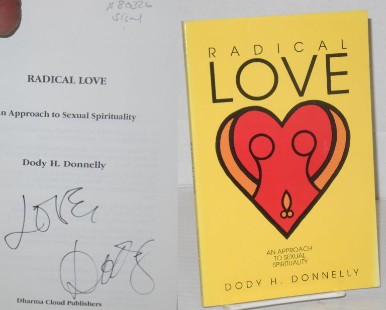Radical love; an approach to sexual spirituality. Dody H. Donnelly.