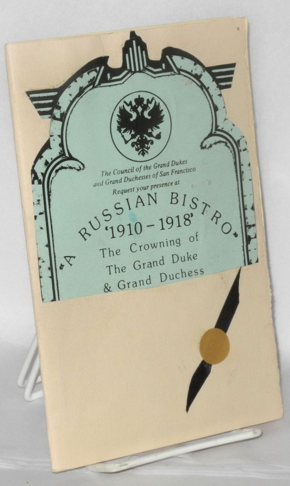 A Russian Bistro, 1910- 1918: the crowning of the Grand Duke & Grand Duchess [program]
