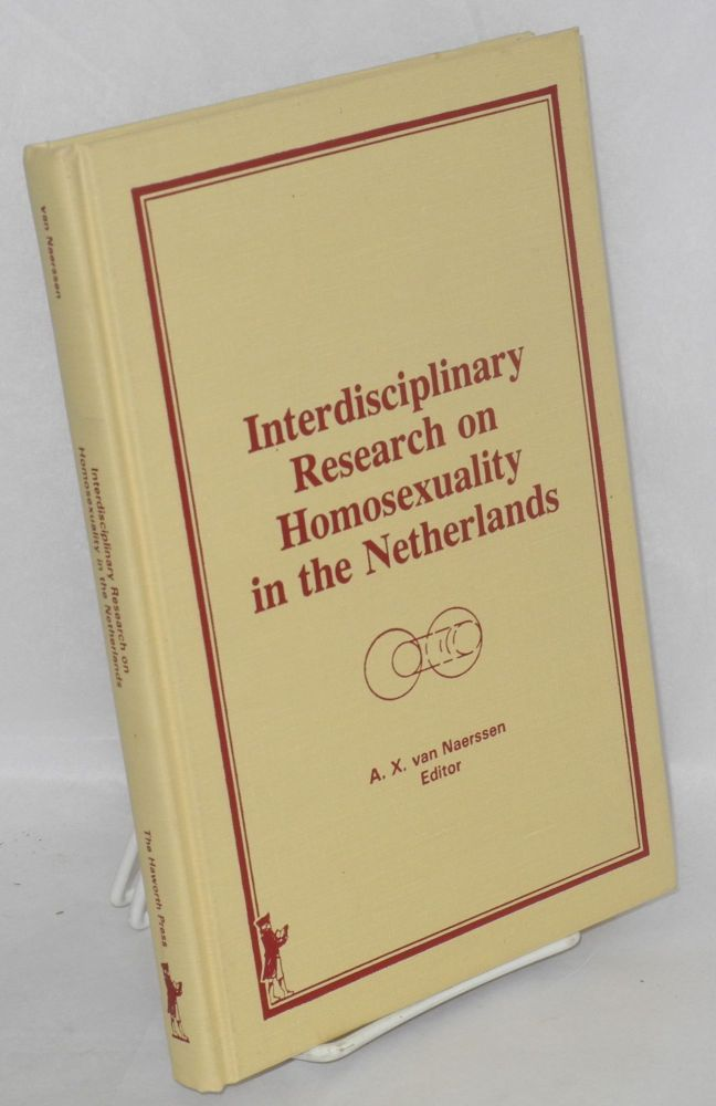 Interdisciplinary research on homosexuality in the Netherlands. A. X. van Naerssen, ed.