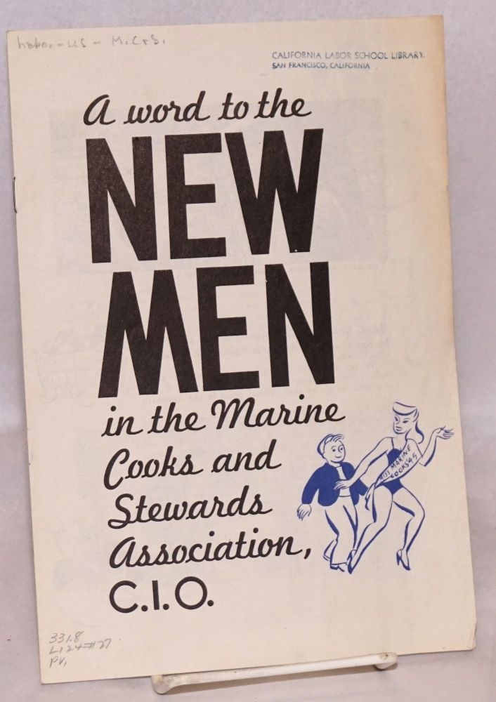 A word to the new men in the Maine Cooks and Stewards Association, C.I.O. National Union of Marine Cooks, CIO Stewards.