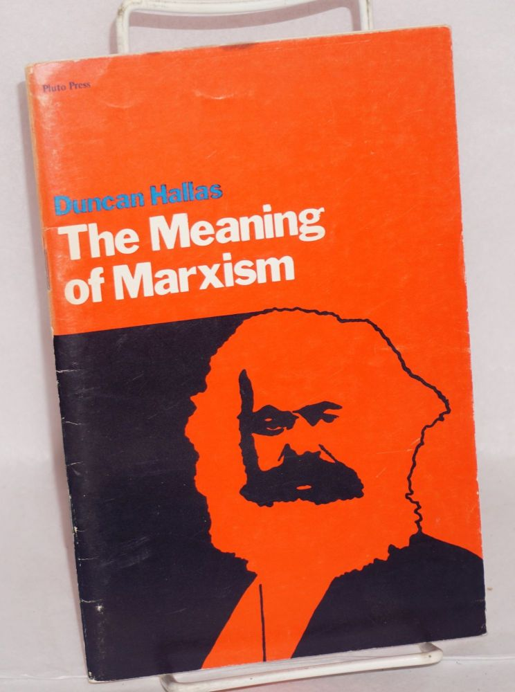 The meaning of Marxism. Duncan Hallas.