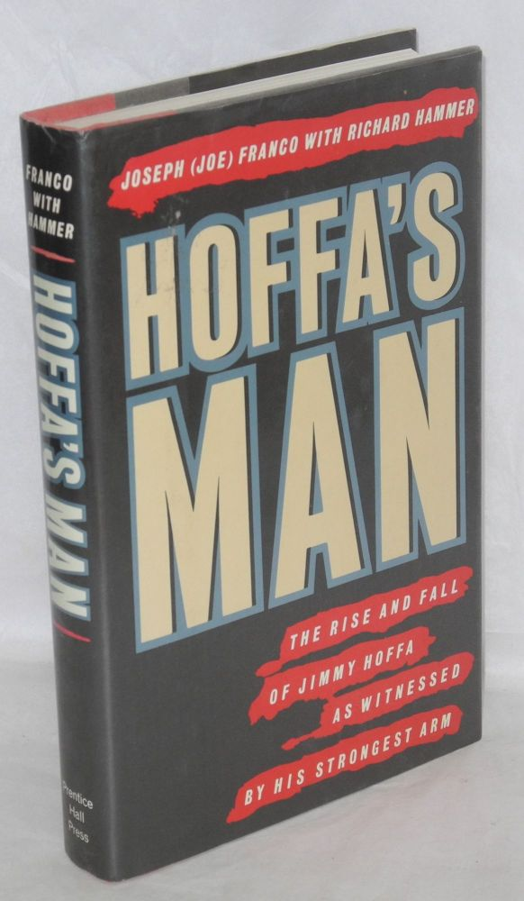 Hoffa's man; the rise and fall of Jimmy Hoffa as witnessed by his strongest arm. Joseph Franco, Richard Hammer.
