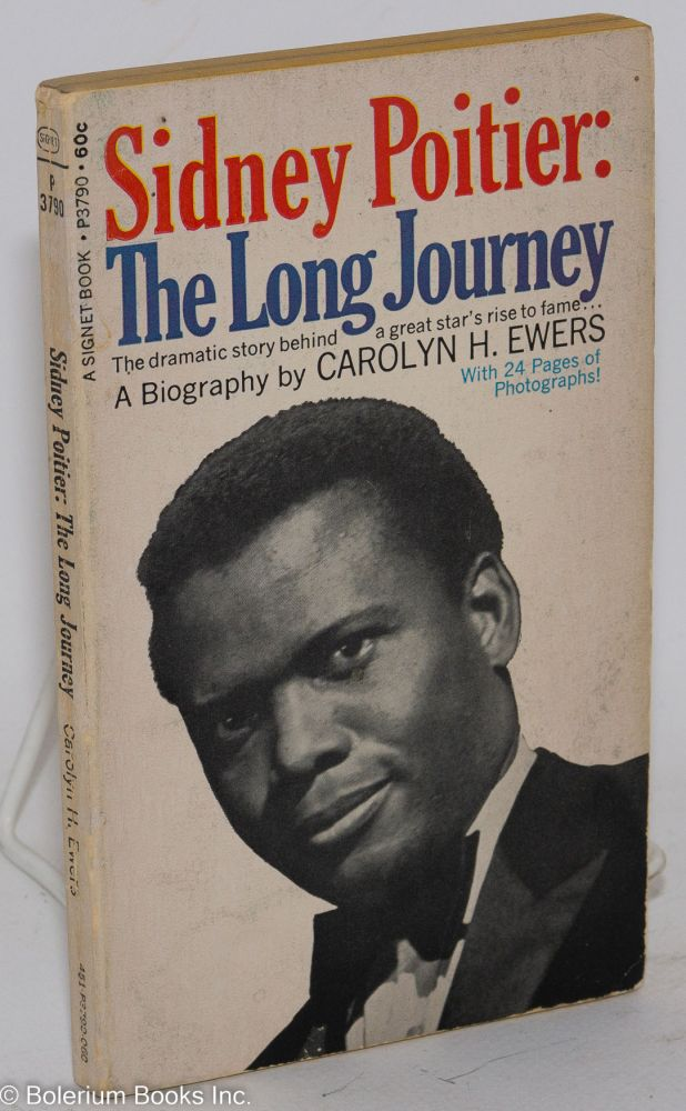 The long journey; a biography of Sidney Poitier. Carolyn H. Ewers.