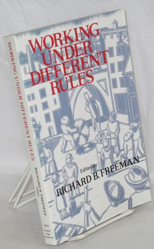Working under different rules. Richard B. Freeman, ed.