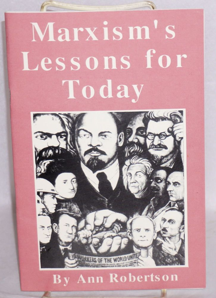 Marxism's lessons for today. Ann Robertson.