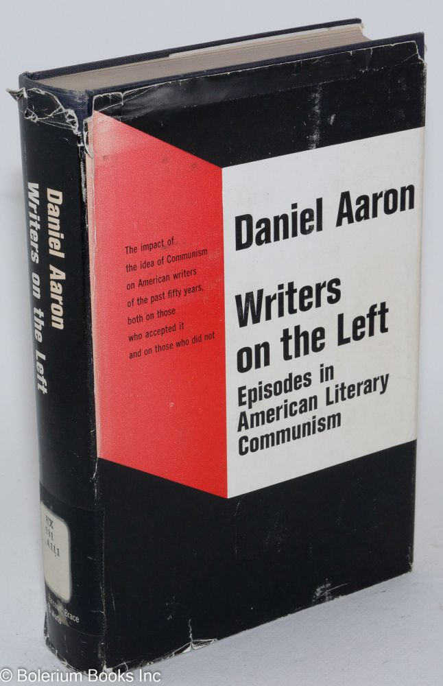 Writers on the left; episodes in American literary Communism. Daniel Aaron.