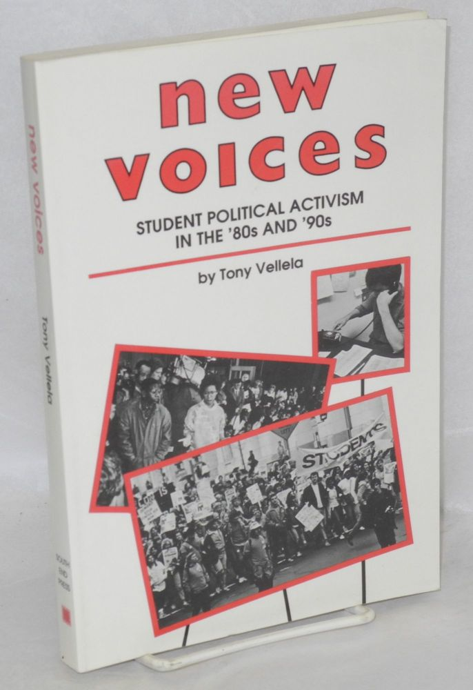 New voices; student activism in the '80s and '90s. Tony Vellela.