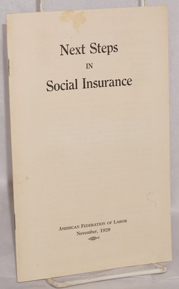 Next steps in social insurance. American Federation of Labor.
