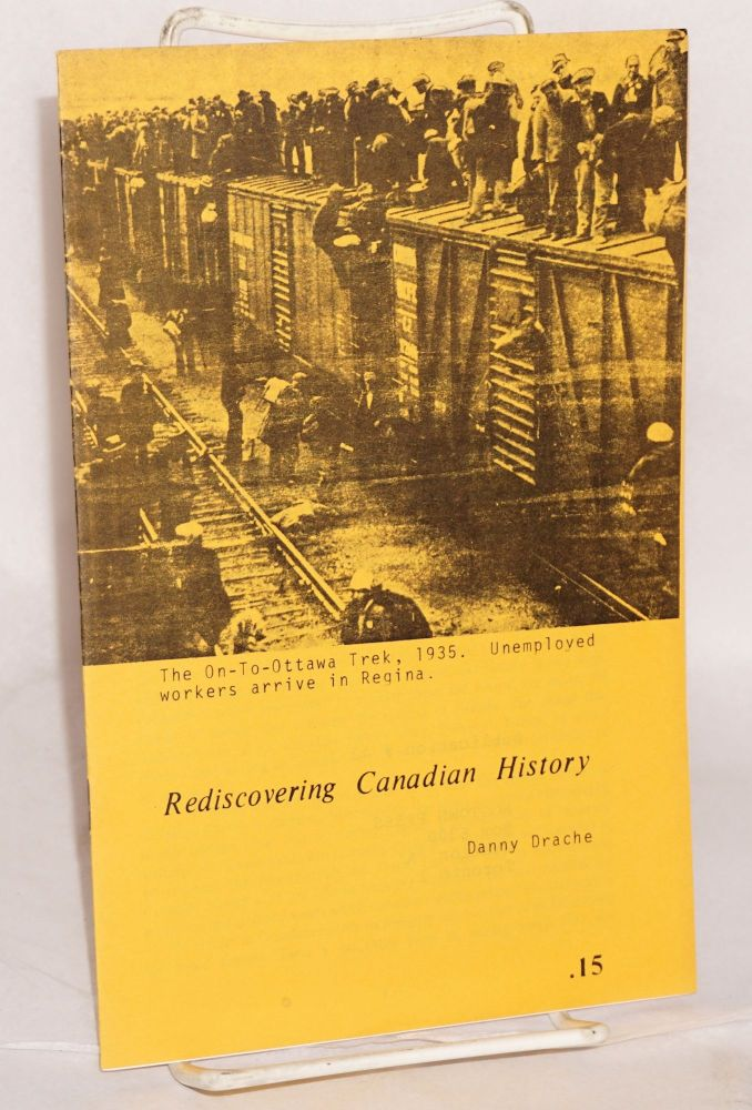 Rediscovering Canadian history. Danny Drache.